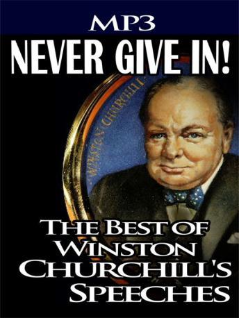 Never Give In: The Best of Winston Churchill, Sir Winston Churchill