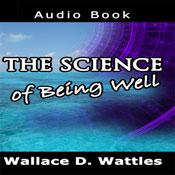 Science of Being Well, Wallace D. Wattles