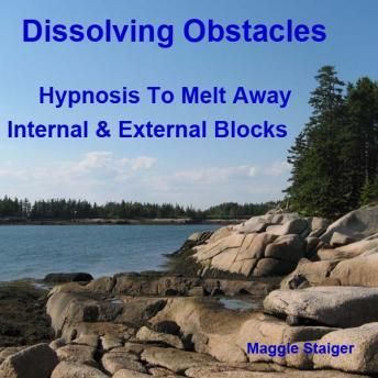 Dissolving Obstacles: Hypnosis to melt away internal and external blocks