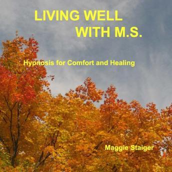 Living Well With M.S.: Hypnosis for comfort and healing