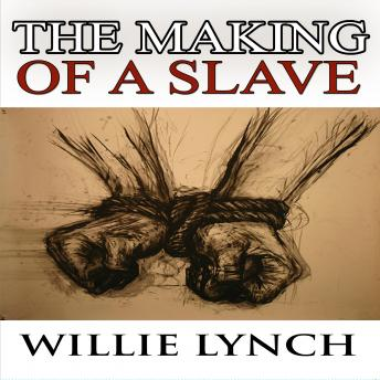 Willie Lynch Letter and the Making of a Slave, Willie Lynch