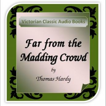 Far From The Madding Crowd: Victorian Classic Audiobooks, Tadhg Hynes