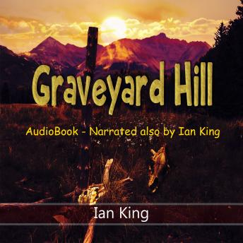 Graveyard Hill: With Bonus Story - Any Blood Idiot
