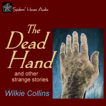 Dead Hand and other strange stories, Wilkie Collins