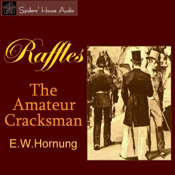 Raffles: The Amateur Cracksman, E.W. Hornung