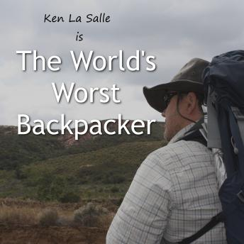 World's Worst Backpacker, Ken La Salle