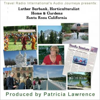 Download Luther Burbank Home and Gardens, Santa Rosa California : 19th Century Horticulturalist by Patricia L Lawrence