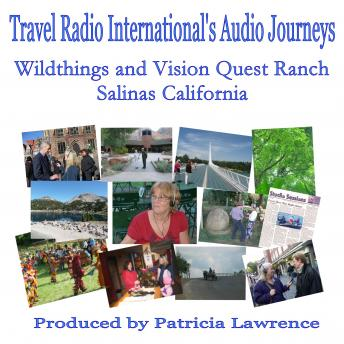 Wildthings and Vision Quest Ranch: Salinas California