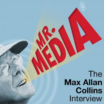 Mr. Media: The Max Allan Collins Interview