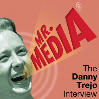 Mr. Media: The Danny Trejo Interview