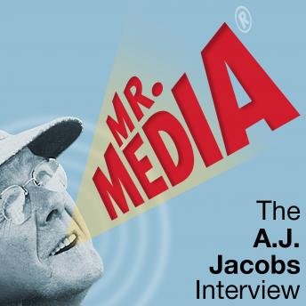 Mr. Media: The A. J. Jacobs Interview