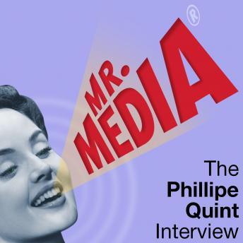 Mr. Media: The Philippe Quint Interview