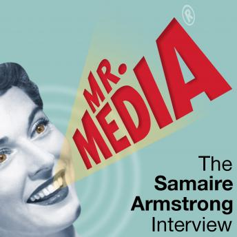 Mr. Media: The Samaire Armstrong Interview