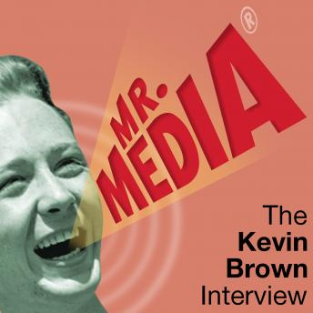 Mr. Media: The Kevin Brown Interview