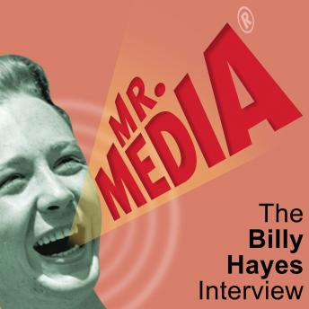 Mr. Media: The Billy Hayes Interview