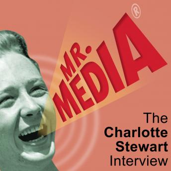 Mr. Media: The Charlotte Stewart Interview