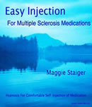 Easy Injection for Mutliple Sclerosis, Maggie Staiger