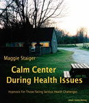Calm Center During Health Issues, Maggie Staiger