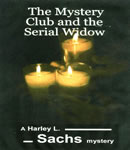 Mystery Club and the Serial Widow, Harley L. Sachs