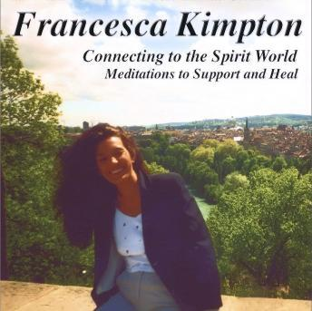 Connecting to the Spirit World: Meditations to Support and Heal