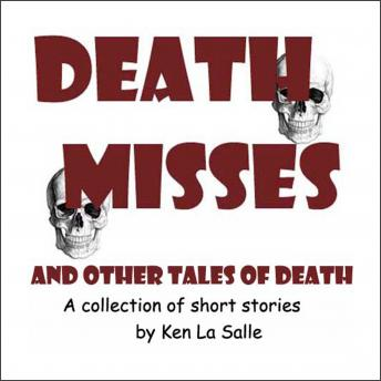 Death Misses and Other Tales of Death, Ken La Salle
