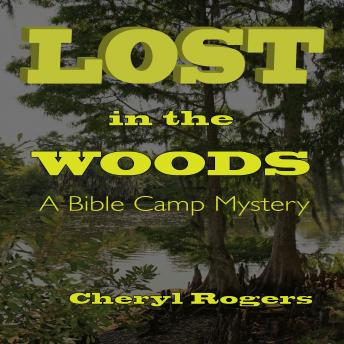 Download Lost in the Woods: A Bible Camp Mystery by Cheryl Rogers