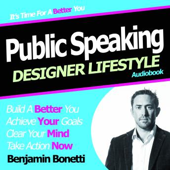 How to Speak Confidently in Public with Hypnosis, Benjamin P. Bonetti