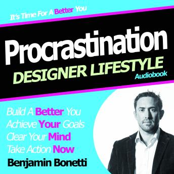 How to Overcome Procrastination with Hypnosis, Benjamin P. Bonetti