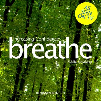Breathe – Increasing Confidence: Public Speaking