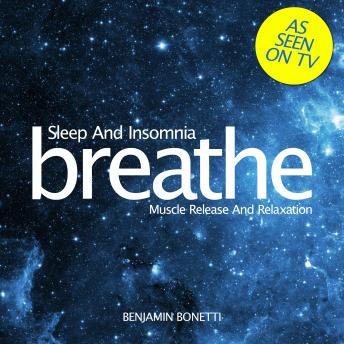 Breathe – Sleep And Insomnia: Muscle Release And Relaxation, Benjamin Bonetti