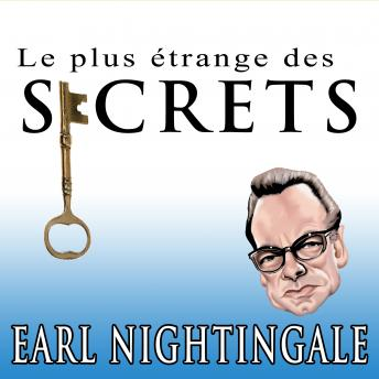 Le plus étrange des secrets, Earl Nightingale