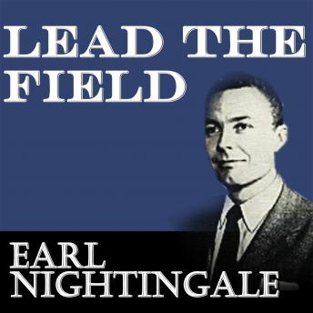 Lead the Field, Earl Nightingale