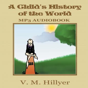 Child's History of the World, V. M. Hillyer