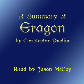 A Summary of Eragon (The Inheritance Cycle) by Christopher Paolini