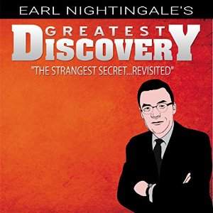 Earl Nightingale's Greatest Discovery: The Strangest Secret...Revisited, Earl Nightingale