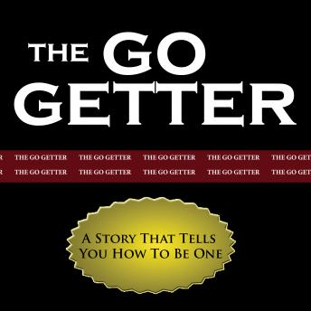 Go-Getter: A Story That Tells You How to Be One, Peter B. Kyne