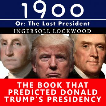 Download 1900 The last President by Ingersoll Lockwood