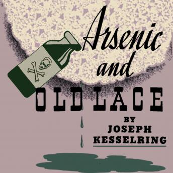 Download Arsenic and Old Lace by Joseph Kesselring