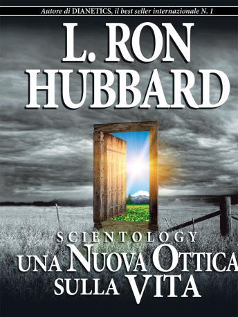 Scientology: A New Slant on Life (Italian Edition), L. Ron Hubbard