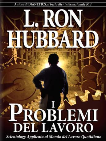 Problems of Work (Italian Edition), L. Ron Hubbard