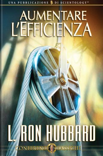 Increasing Efficiency (Italian edition), L. Ron Hubbard