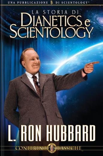 Story of Dianetics & Scientology (Italian edition), L. Ron Hubbard