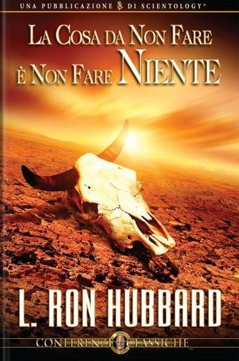 Wrong Thing To Do Is Nothing (Italian edition), L. Ron Hubbard
