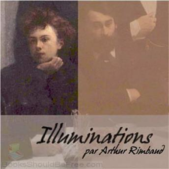 Illuminations (Poésies complètes), Audio book by Arthur Rimbaud