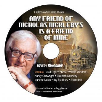 Any Friend of Nicholas Nicholby's is a Friend of Mine, Ray D. Bradbury