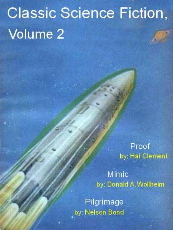 Classic Science Fiction, Volume 2, Nelson Bond, Donald A. Wollheim, Hal Clement