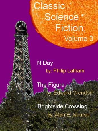 Classic Science Fiction, Volume 3, Alan E. Nourse, Edward Grendon, Philip Latham