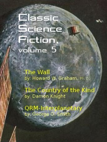 Classic Science Fiction, Volume 5, George O. Smith, Damon Knight, Howard W. Graham