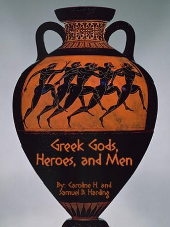 Download Greek Gods, Heroes, and Men by Caroline H. Harding, Samuel B. Harding