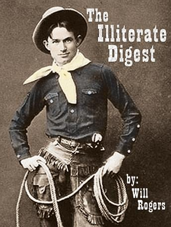 Illiterate Digest, Will Rogers